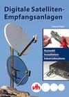 Riegler,  Thomas: Digitale Satelliten-Empfangsanlagen