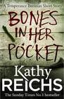 Kathy Reichs: Bones In Her Pocket (Temperance Brennan Short Story)