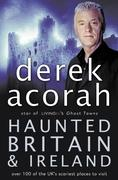 eBook: Haunted Britain and Ireland: Over 100 of the Scariest Places to Visit in the UK and Ireland
