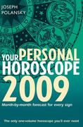 eBook: Your Personal Horoscope 2009: Month-by-month Forecasts for Every Sign