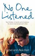 eBook: No One Listened: Two children caught in a tragedy with no one else to trust except for each other
