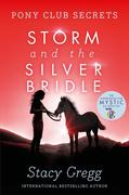 Gregg, Stacy: Storm and the Silver Bridle (Pony...