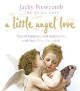 eBook: Little Angel Love: Spread Happiness and Inspiration, with Help from the Angels