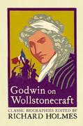 eBook: Godwin on Wollstonecraft: The Life of Mary Wollstonecraft by William Godwin
