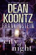 eBook: City of Night (Dean Koontz´s Frankenstein, Book 2)