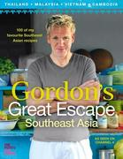eBook: Gordon´s Great Escape Southeast Asia: 100 of my favourite Southeast Asian recipes