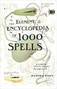 eBook: Element Encyclopedia of 1000 Spells: A Concise Reference Book for the Magical Arts