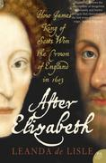 9780007394395 - Leanda de Lisle: After Elizabeth: The Death of Elizabeth and the Coming of King James (Text Only) - Livre