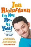 eBook: It´s Not Me, It´s You!: Impossible perfectionist, 27, seeks very very very tidy woman