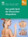 Bahr,  Frank R.;Dorfer,  Leopold;Jost, Franz;Litscher, Gerhard;Suwanda,  Sandi: Das große Buch der klassischen Akupunktu
