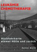 Rainer Barth: Leukämie Chemotherapie
