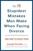 eBook: 10 Stupidest Mistakes Men Make When Facing Divorce