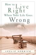 eBook: How to Live Right When Your Life Goes Wrong