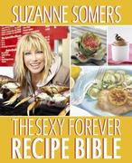 eBook: The Sexy Forever Recipe Bible