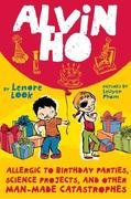eBook:  Alvin Ho: Allergic to Birthday Parties, Science Projects, and Other Man-made Catastrophes