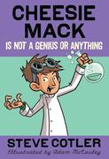 eBook: Cheesie Mack Is Not a Genius or Anything