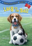 eBook:  Absolutely Lucy 4: Lucy on the Ball