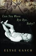 eBook: Can You Wave Bye Bye, Baby?