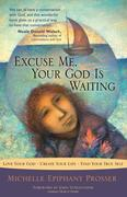 eBook: Excuse Me, Your God Is Waiting