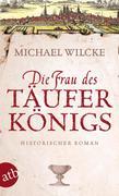 eBook: Die Frau des Täuferkönigs