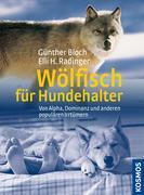 eBook: Wölfisch für Hundehalter von Alpha, Dominanz und anderen populären Irrtümern
