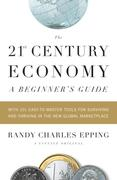 eBook: The 21st Century Economy--A Beginner's Guide