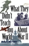 eBook: What They Didn't Teach You About World War II