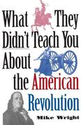 eBook: What They Didn't Teach You About the American Revolution