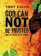 eBook: God Can Not Be Trusted (and Five Other Lies of Satan)