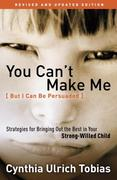 eBook: You Can´t Make Me (But I Can Be Persuaded), Revised and Updated Edition