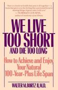 eBook: We Live Too Short and Die Too Long