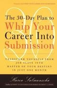 eBook: 30-Day Plan to Whip Your Career Into Submission