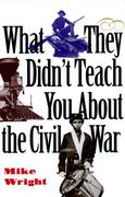 eBook: What They Didn't Teach You About the Civil War