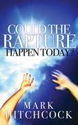 eBook: Could the Rapture Happen Today?