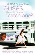 eBook: If Men Are Like Buses, Then How Do I Catch One?