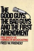 eBook: Good Guys, the Bad Guys and the First Amendment