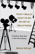 eBook: What I Really Want to Do on Set in Hollywood
