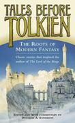 eBook:  Tales Before Tolkien: The Roots of Modern Fantasy