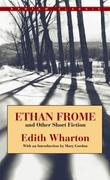 eBook: Ethan Frome and Other Short Fiction