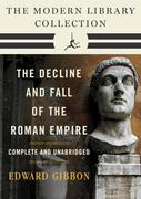 eBook:  Decline and Fall of the Roman Empire: The Modern Library Collection (Complete and Unabridged)