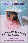eBook: We Thought You Would Be Prettier