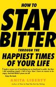 eBook: How to Stay Bitter Through the Happiest Times of Your Life