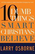 eBook: Ten Dumb Things Smart Christians Believe