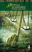 eBook: Calculated Revenge (Mills & Boon Love Inspired Suspense)