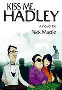 9789881609014 - Nick Macfie: Kiss Me, Hadley - Book