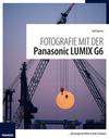 Spoerer, Ralf: Fotografie mit der Panasonic LUMIX G6