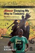 Sihle Khumalo: Almost Sleeping my way to Timbuktu