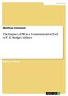 Schimmel, Matthias: The Impact of PR as a Communication Tool of U.K. Budget Airlines