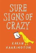 Harrington, Karen: Sure Signs of Crazy