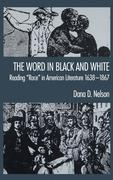 Dana D. Nelson Word in Black and White Reading quote;Race quote; in American Literature 1638-1867